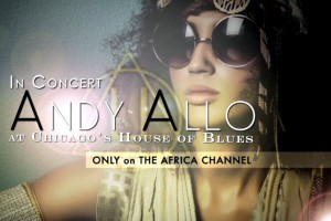 Andy Allo House of Blues concert on The Africa Channel
